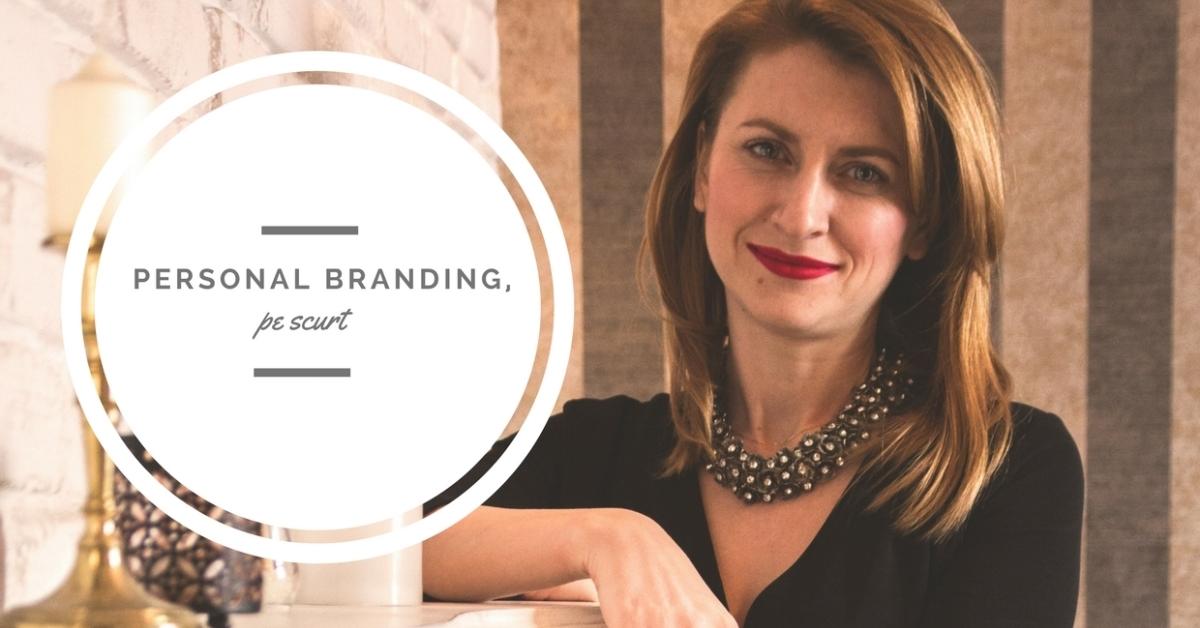 Pe scurt, despre Personal Branding