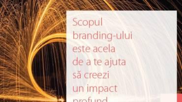 Scopul branding-ului: impactul profund