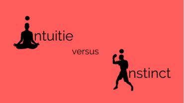 Intuitie versus Instinct