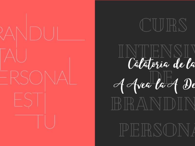 Curs Intensiv de Personal Branding: Brandul tau personal esti Tu